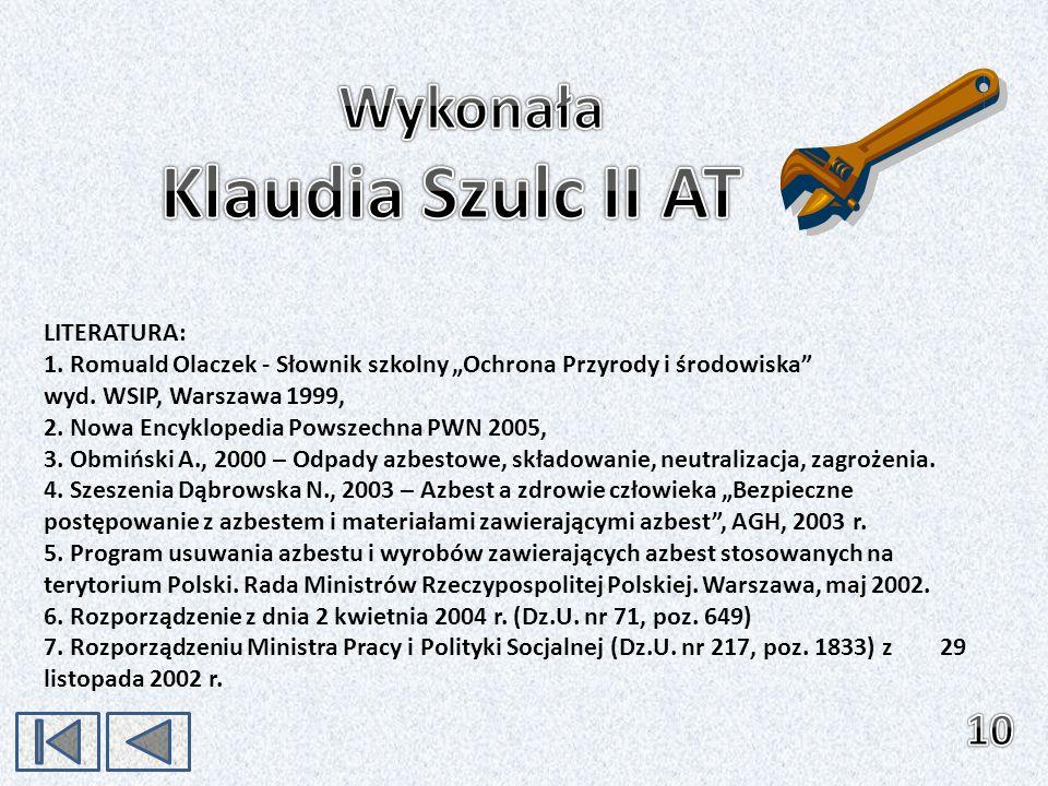 LITERATURA: 1. Romuald Olaczek - Słownik szkolny Ochrona Przyrody i środowiska wyd. WSIP, Warszawa 1999, 2. Nowa Encyklopedia Powszechna PWN 2005, 3.