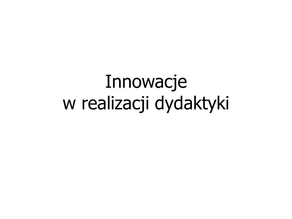 Innowacje w realizacji dydaktyki