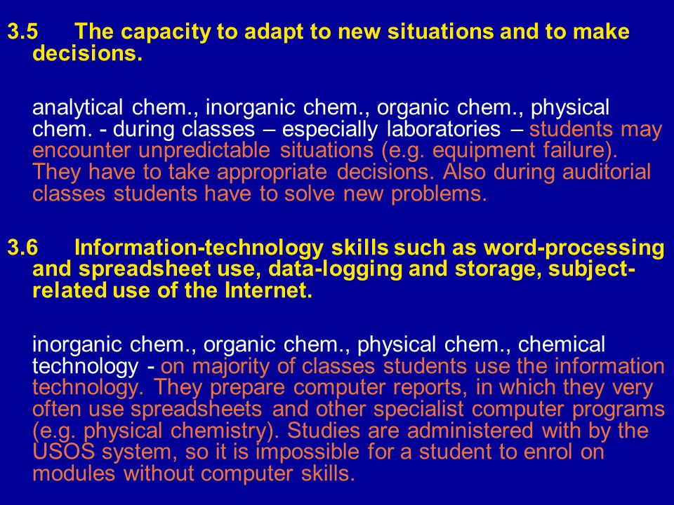 3.5The capacity to adapt to new situations and to make decisions.