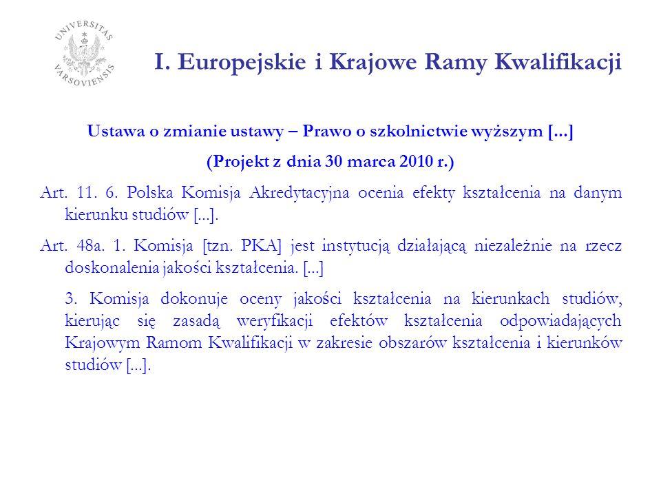 I. Europejskie i Krajowe Ramy Kwalifikacji Ustawa o zmianie ustawy – Prawo o szkolnictwie wyższym [...] (Projekt z dnia 30 marca 2010 r.) Art. 11. 6.