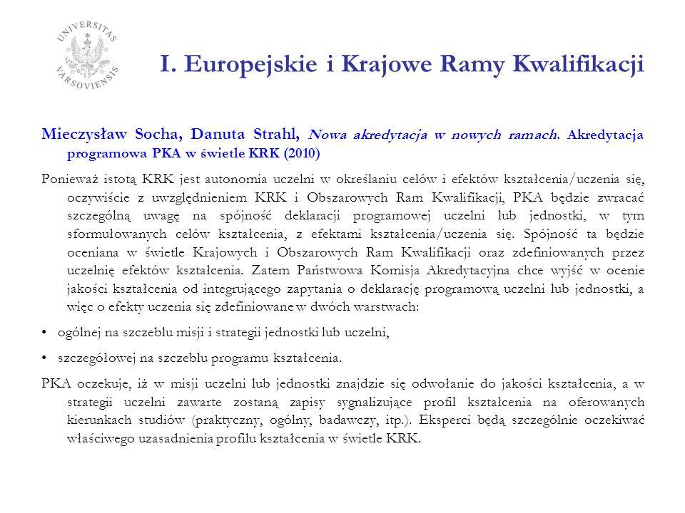 I. Europejskie i Krajowe Ramy Kwalifikacji Mieczysław Socha, Danuta Strahl, Nowa akredytacja w nowych ramach. Akredytacja programowa PKA w świetle KRK