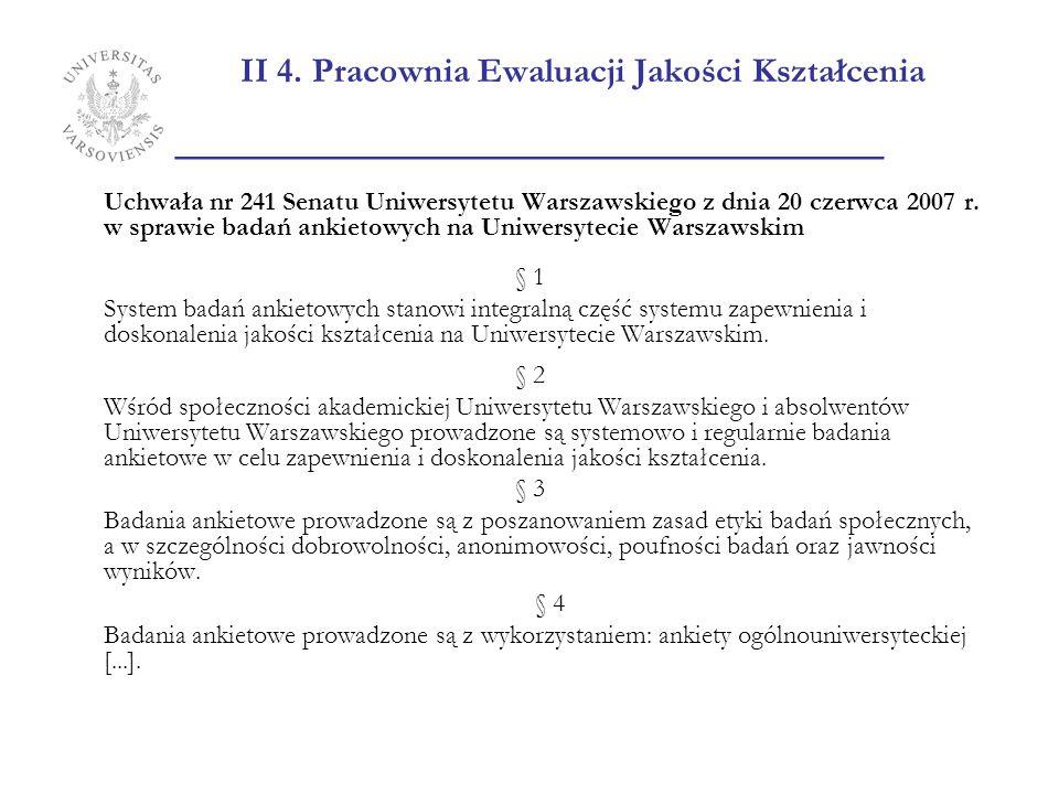 II 4. Pracownia Ewaluacji Jakości Kształcenia ________________________ Uchwała nr 241 Senatu Uniwersytetu Warszawskiego z dnia 20 czerwca 2007 r. w sp