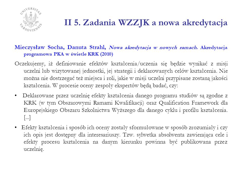 II 5. Zadania WZZJK a nowa akredytacja Mieczysław Socha, Danuta Strahl, Nowa akredytacja w nowych ramach. Akredytacja programowa PKA w świetle KRK (20