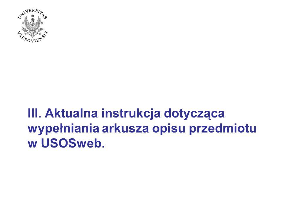 III. Aktualna instrukcja dotycząca wypełniania arkusza opisu przedmiotu w USOSweb.