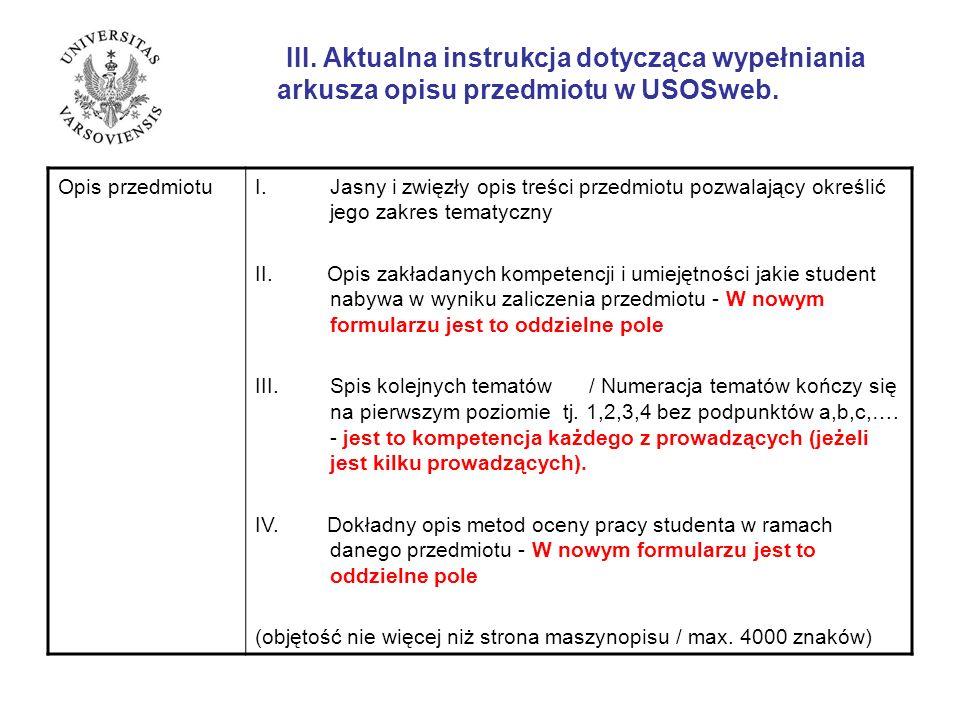 III. Aktualna instrukcja dotycząca wypełniania arkusza opisu przedmiotu w USOSweb. Opis przedmiotuI.Jasny i zwięzły opis treści przedmiotu pozwalający