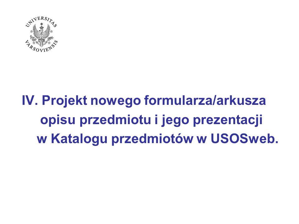 IV. Projekt nowego formularza/arkusza opisu przedmiotu i jego prezentacji w Katalogu przedmiotów w USOSweb.