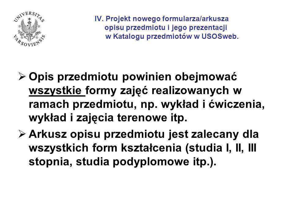 IV. Projekt nowego formularza/arkusza opisu przedmiotu i jego prezentacji w Katalogu przedmiotów w USOSweb. Opis przedmiotu powinien obejmować wszystk