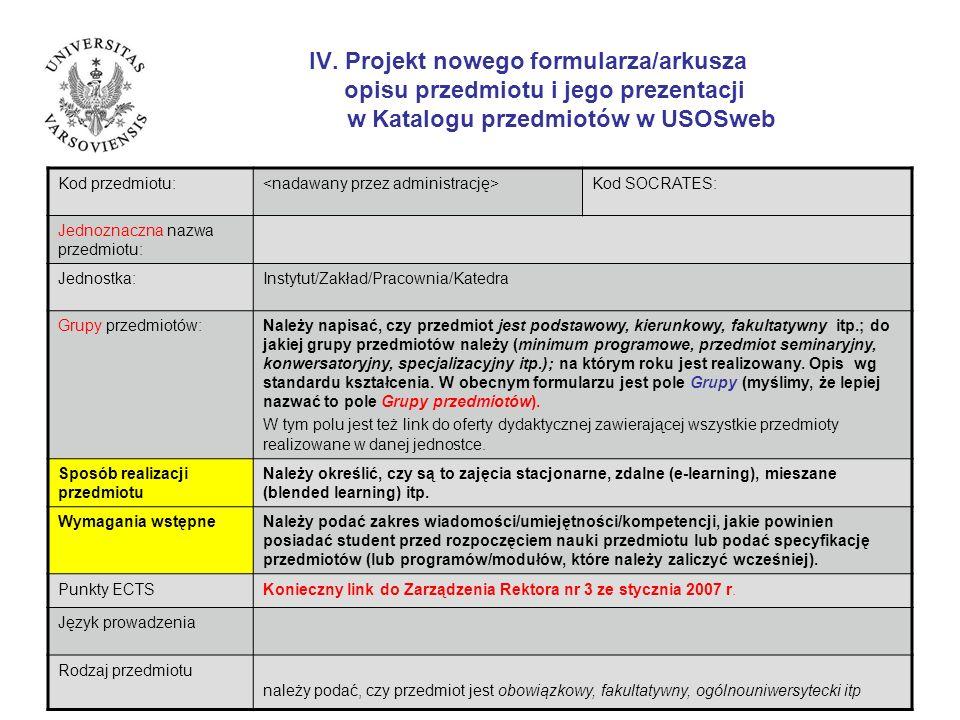 IV. Projekt nowego formularza/arkusza opisu przedmiotu i jego prezentacji w Katalogu przedmiotów w USOSweb Kod przedmiotu: Kod SOCRATES: Jednoznaczna