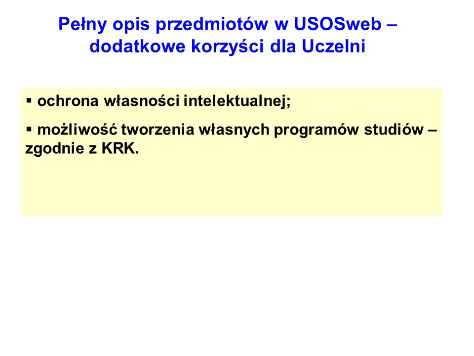 Pełny opis przedmiotów w USOSweb – dodatkowe korzyści dla Uczelni ochrona własności intelektualnej; możliwość tworzenia własnych programów studiów – z