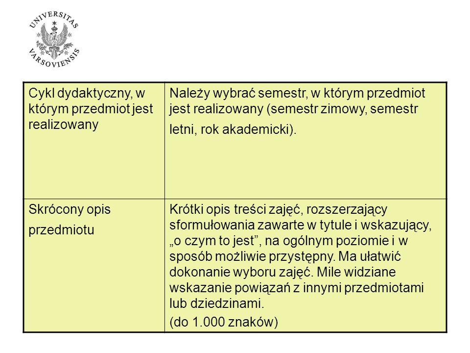 Cykl dydaktyczny, w którym przedmiot jest realizowany Należy wybrać semestr, w którym przedmiot jest realizowany (semestr zimowy, semestr letni, rok akademicki).