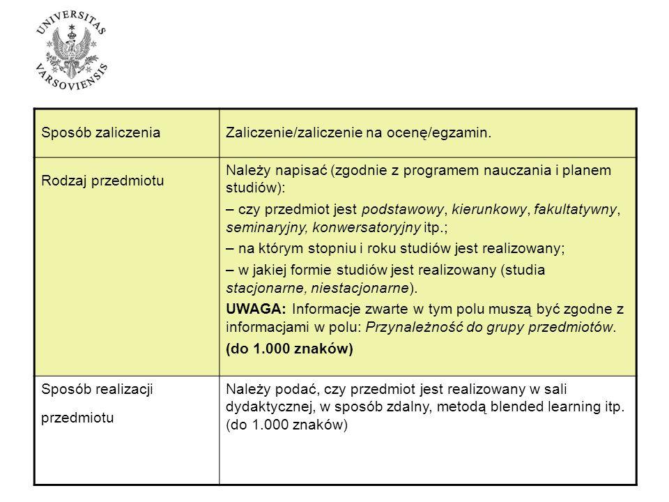 Sposób zaliczeniaZaliczenie/zaliczenie na ocenę/egzamin.