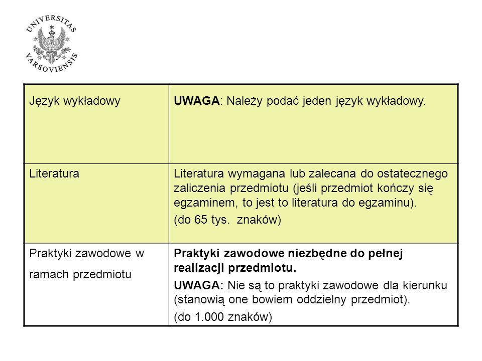 Język wykładowyUWAGA: Należy podać jeden język wykładowy.
