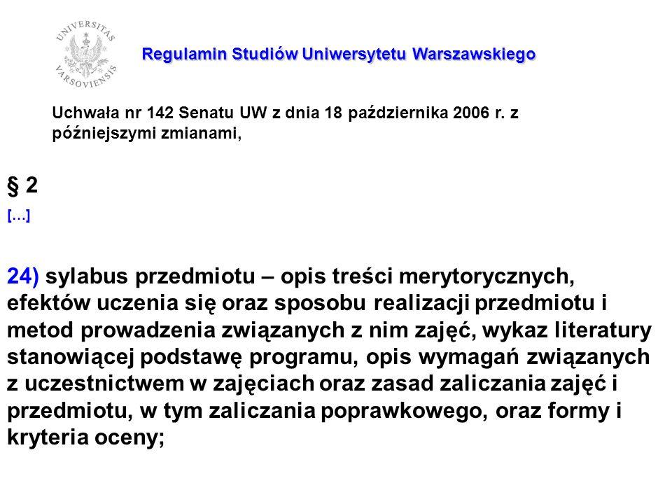 Regulamin Studiów Uniwersytetu Warszawskiego Uchwała nr 142 Senatu UW z dnia 18 października 2006 r.