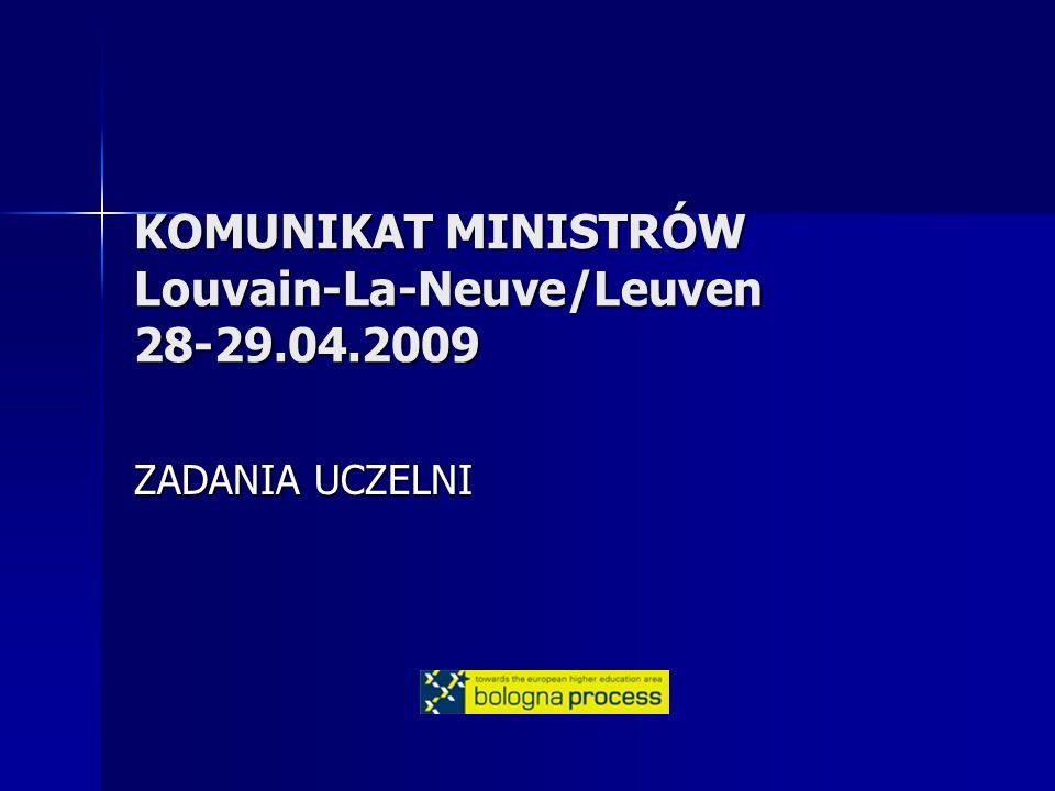 KOMUNIKAT MINISTRÓW Louvain-La-Neuve/Leuven 28-29.04.2009 ZADANIA UCZELNI