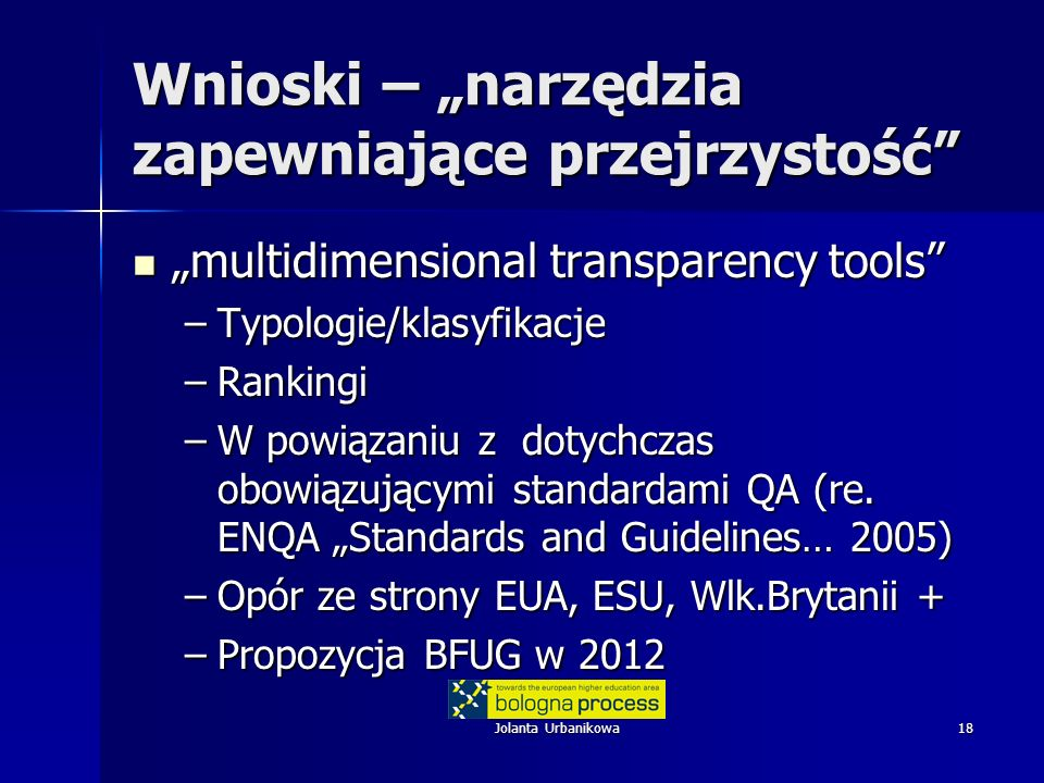 Jolanta Urbanikowa18 Wnioski – narzędzia zapewniające przejrzystość multidimensional transparency tools multidimensional transparency tools –Typologie