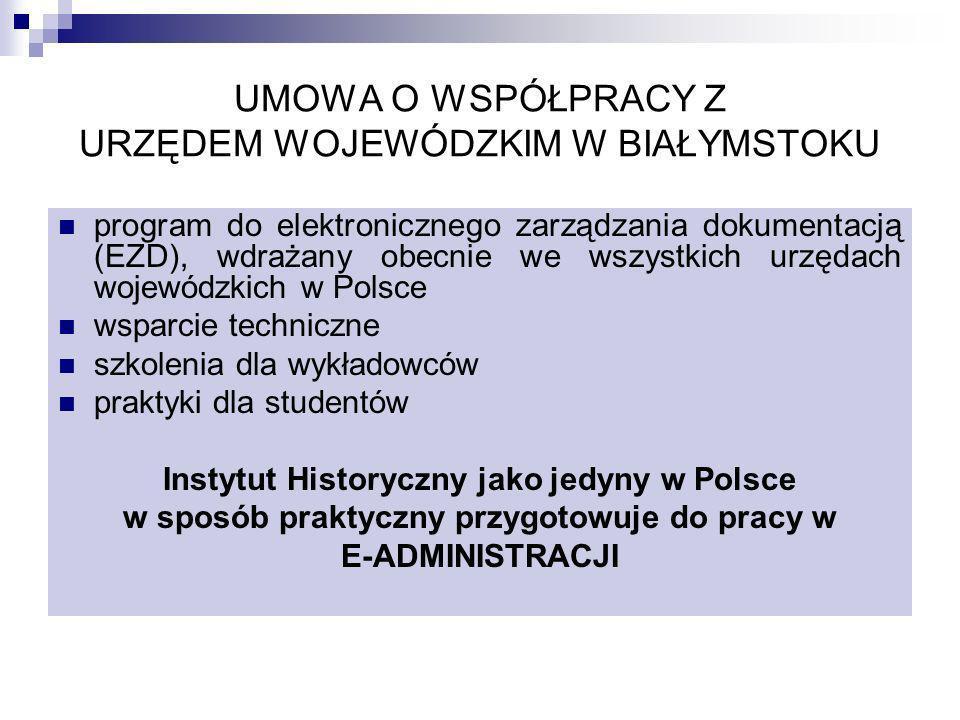 UMOWA O WSPÓŁPRACY Z URZĘDEM WOJEWÓDZKIM W BIAŁYMSTOKU program do elektronicznego zarządzania dokumentacją (EZD), wdrażany obecnie we wszystkich urzęd