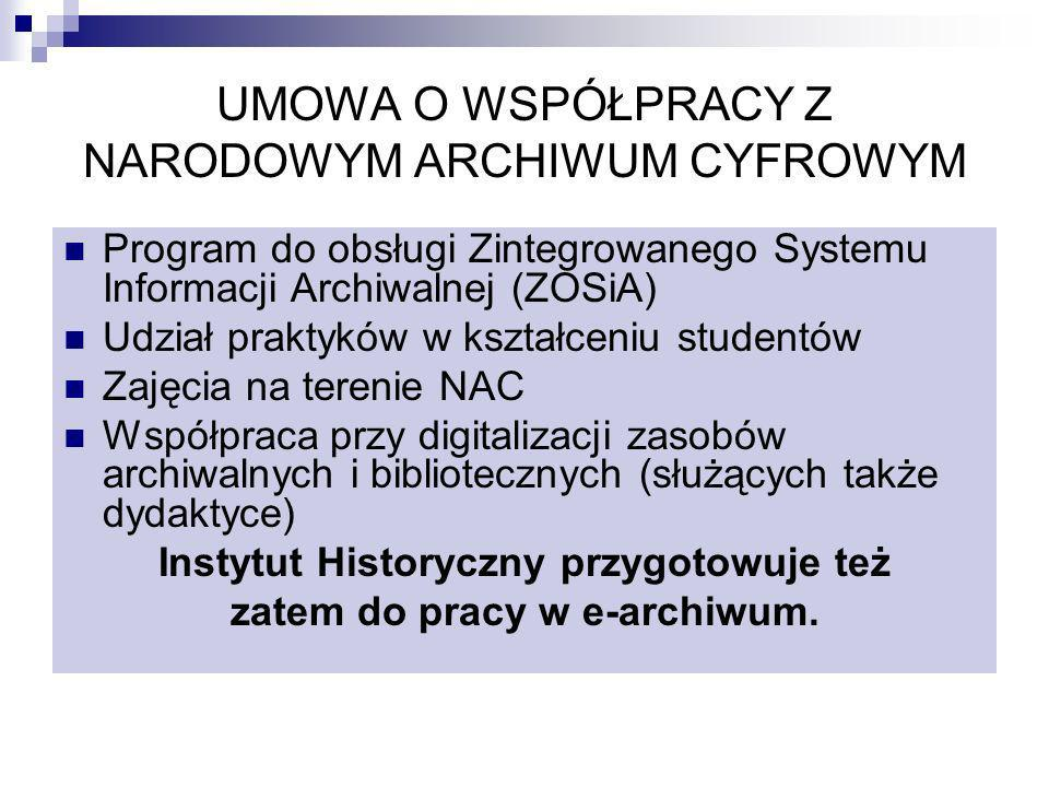 UMOWA O WSPÓŁPRACY Z NARODOWYM ARCHIWUM CYFROWYM Program do obsługi Zintegrowanego Systemu Informacji Archiwalnej (ZOSiA) Udział praktyków w kształcen