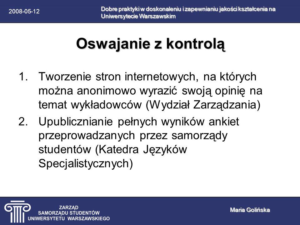 2008-05-12 Oswajanie z kontrolą 1.Tworzenie stron internetowych, na których można anonimowo wyrazić swoją opinię na temat wykładowców (Wydział Zarządz