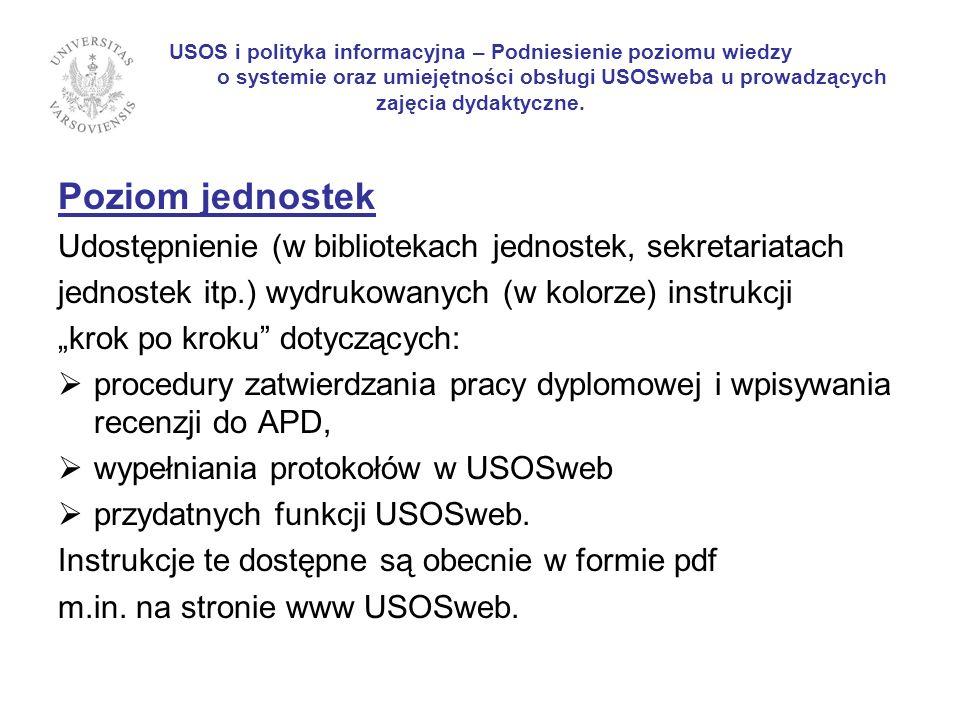 USOS i polityka informacyjna – Podniesienie poziomu wiedzy o systemie oraz umiejętności obsługi USOSweba u prowadzących zajęcia dydaktyczne.