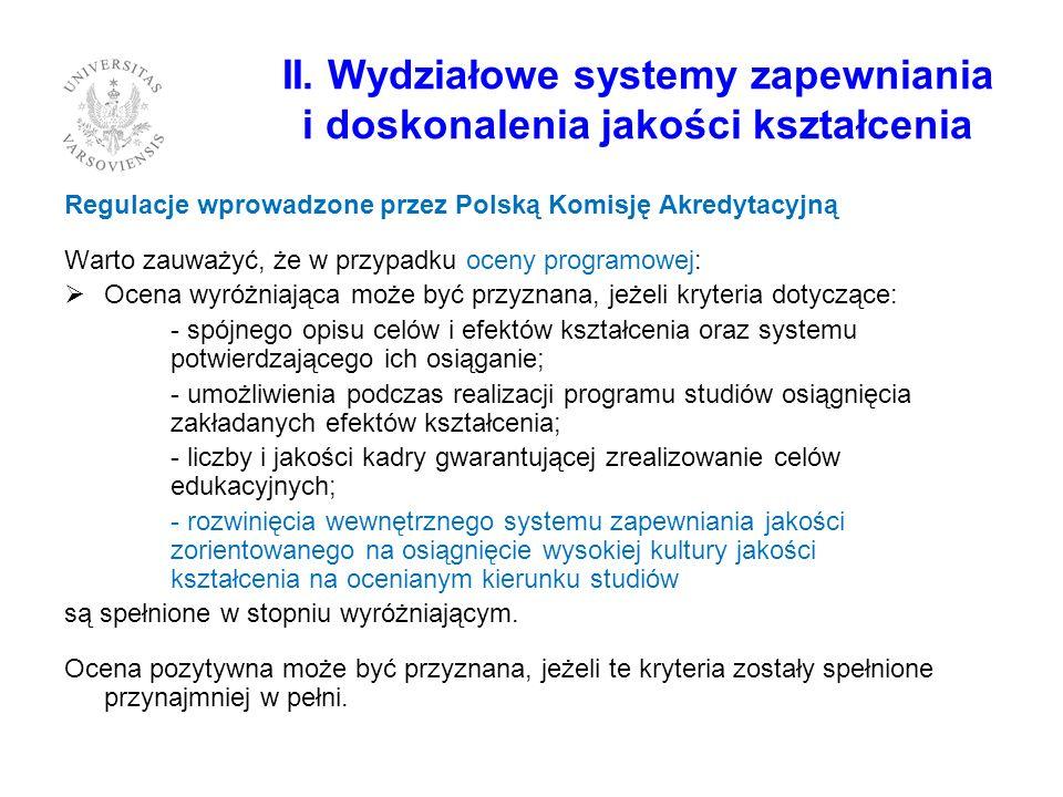 II. Wydziałowe systemy zapewniania i doskonalenia jakości kształcenia Regulacje wprowadzone przez Polską Komisję Akredytacyjną Warto zauważyć, że w pr