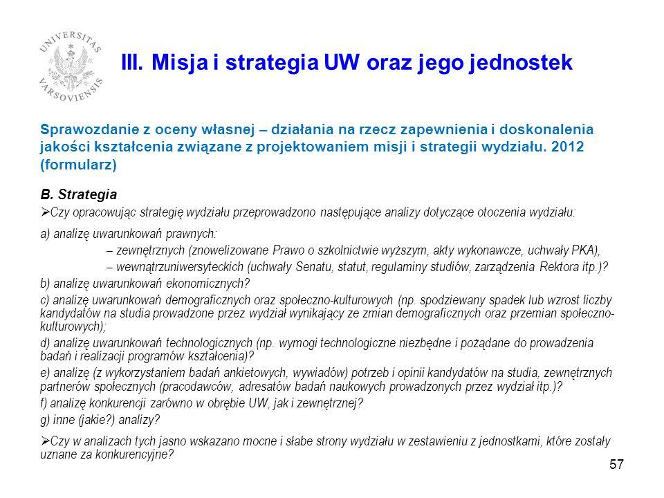 57 III. Misja i strategia UW oraz jego jednostek Sprawozdanie z oceny własnej – działania na rzecz zapewnienia i doskonalenia jakości kształcenia zwią