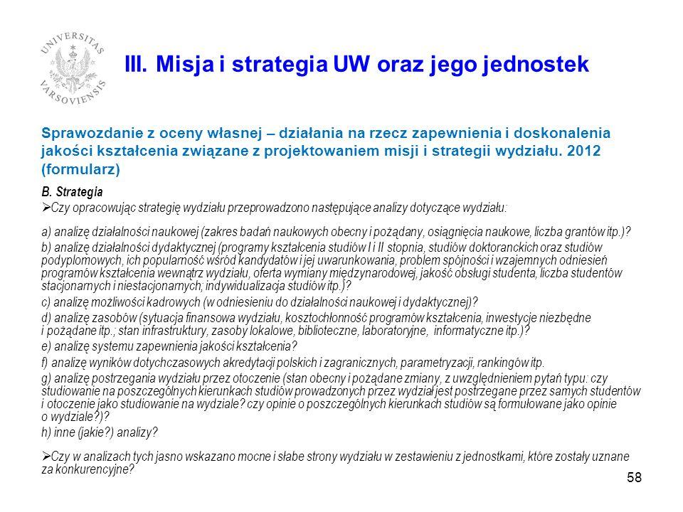 58 III. Misja i strategia UW oraz jego jednostek Sprawozdanie z oceny własnej – działania na rzecz zapewnienia i doskonalenia jakości kształcenia zwią