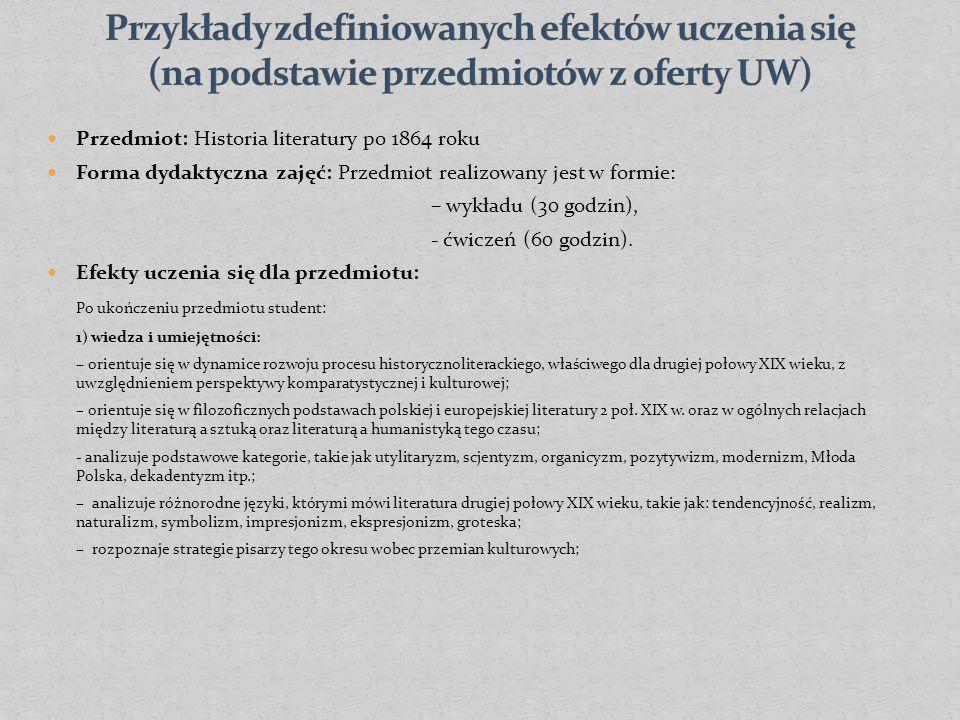 Przedmiot: Historia literatury po 1864 roku Forma dydaktyczna zajęć: Przedmiot realizowany jest w formie: – wykładu (30 godzin), - ćwiczeń (60 godzin).