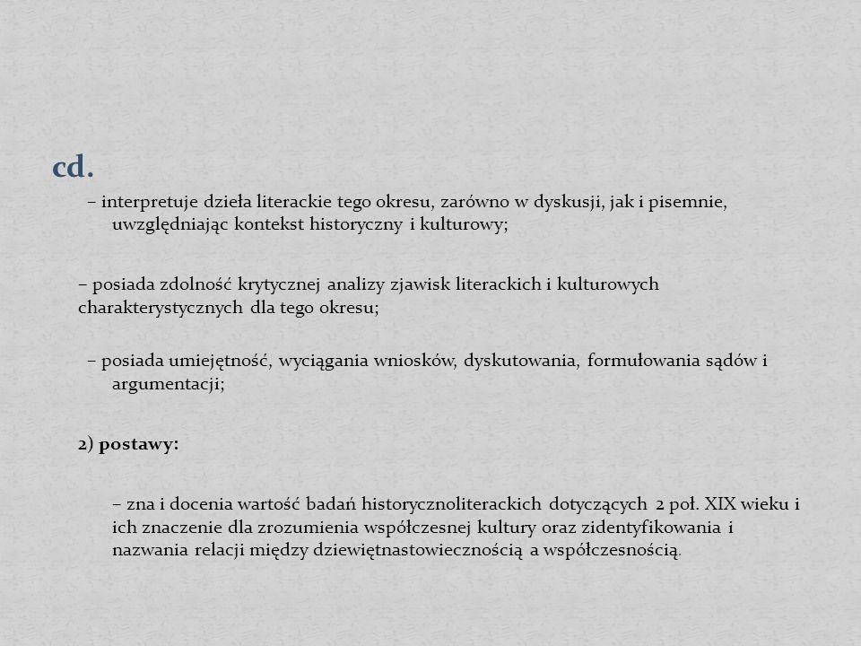 cd. – interpretuje dzieła literackie tego okresu, zarówno w dyskusji, jak i pisemnie, uwzględniając kontekst historyczny i kulturowy; – posiada zdolno