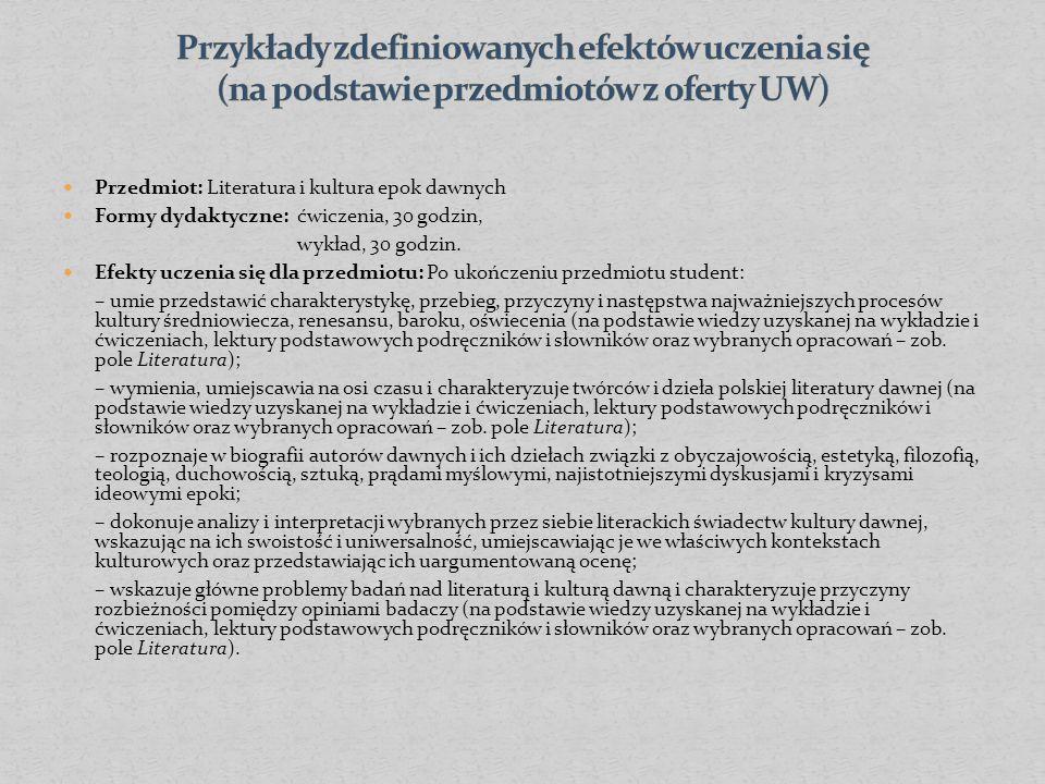 Przedmiot: Literatura i kultura epok dawnych Formy dydaktyczne: ćwiczenia, 30 godzin, wykład, 30 godzin.