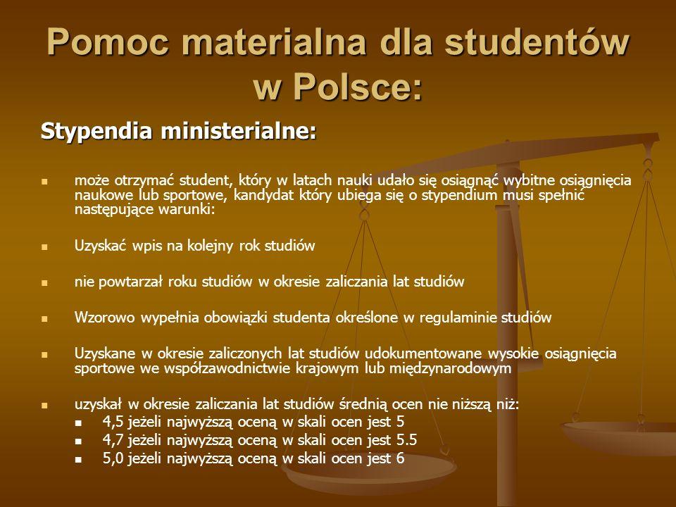 Pomoc materialna dla studentów w Polsce: Stypendia ministerialne: może otrzymać student, który w latach nauki udało się osiągnąć wybitne osiągnięcia n
