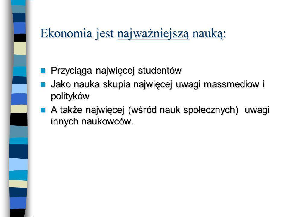 Ekonomia WIELKĄ nauką jest.Wg tekstu E.P.
