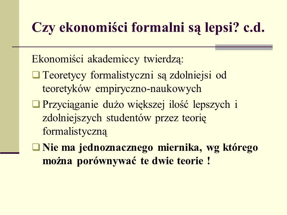 Czy ekonomiści formalni są lepsi.c.d.