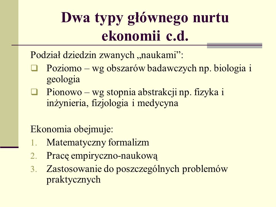 Dwa typy głównego nurtu ekonomii c.d.