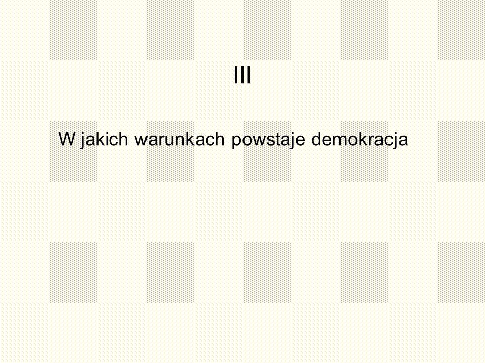 VIII.Pytania Czy demokracja może pozytywnie wpływać na rozwój gospodarczy.