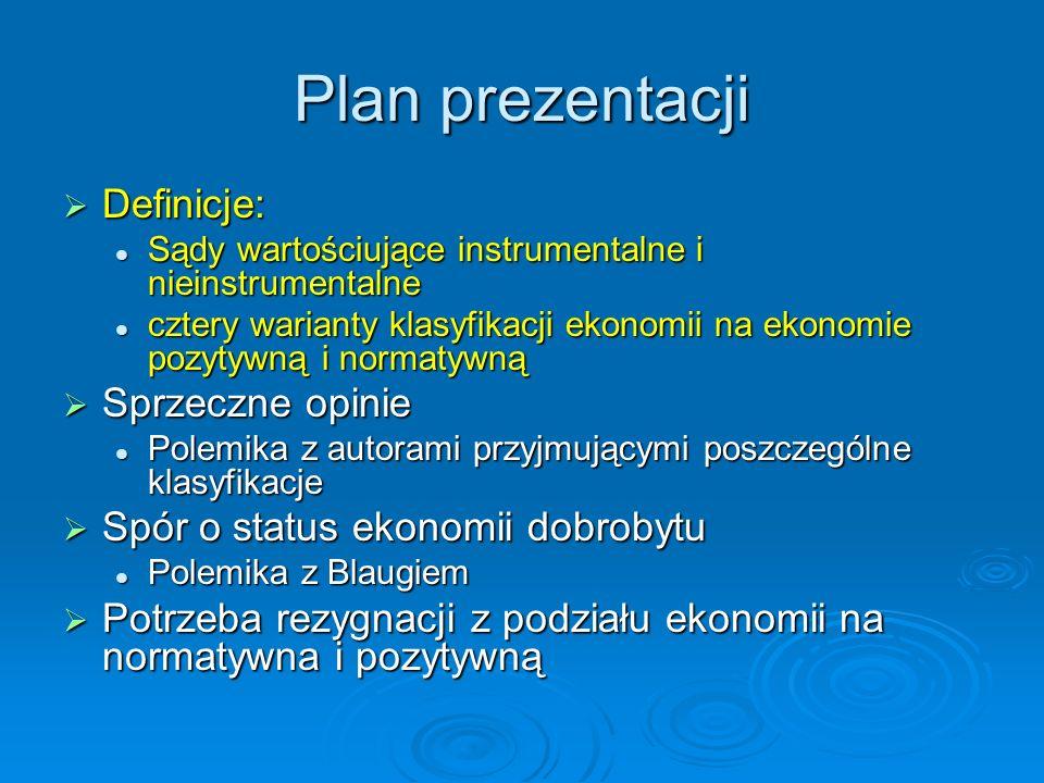 Plan prezentacji Definicje: Definicje: Sądy wartościujące instrumentalne i nieinstrumentalne Sądy wartościujące instrumentalne i nieinstrumentalne czt