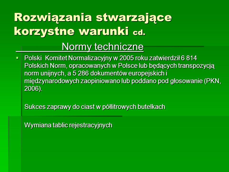 Normy techniczne Polski Komitet Normalizacyjny w 2005 roku zatwierdził 6 814 Polskich Norm, opracowanych w Polsce lub będących transpozycją norm unijn