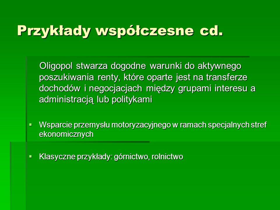 Oligopol stwarza dogodne warunki do aktywnego poszukiwania renty, które oparte jest na transferze dochodów i negocjacjach między grupami interesu a ad