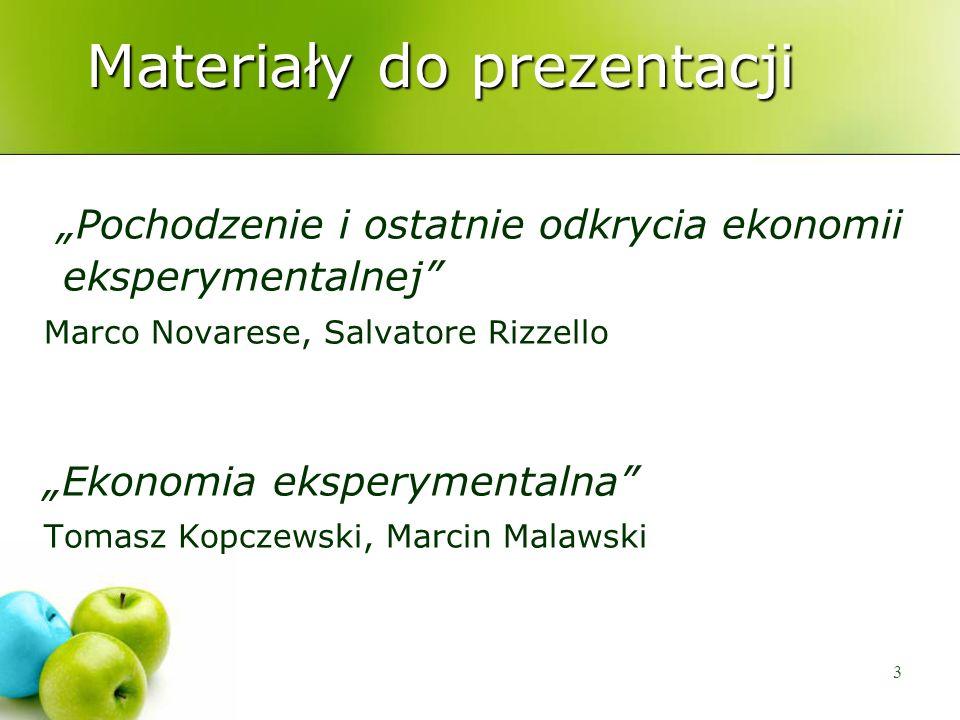 3 Materiały do prezentacji Pochodzenie i ostatnie odkrycia ekonomii eksperymentalnej Marco Novarese, Salvatore Rizzello Ekonomia eksperymentalna Tomas