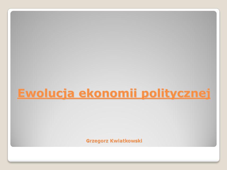 Plan prezentacji Początki ekonomii politycznej Współczesne nurty ekonomii politycznej Ekonomia Polityczna – nauka pozytywna czy normatywna Podsumowanie