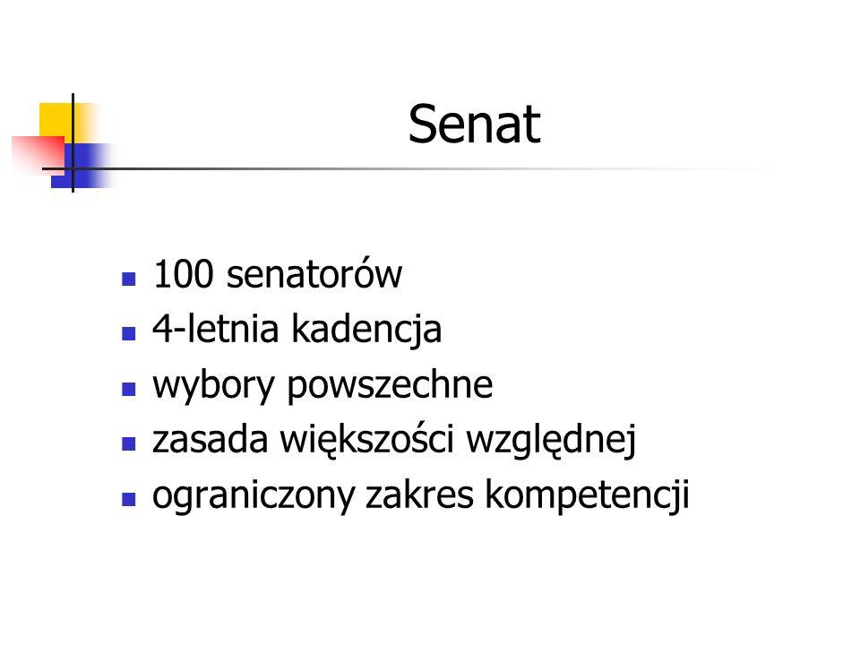 Senat 100 senatorów 4-letnia kadencja wybory powszechne zasada większości względnej ograniczony zakres kompetencji