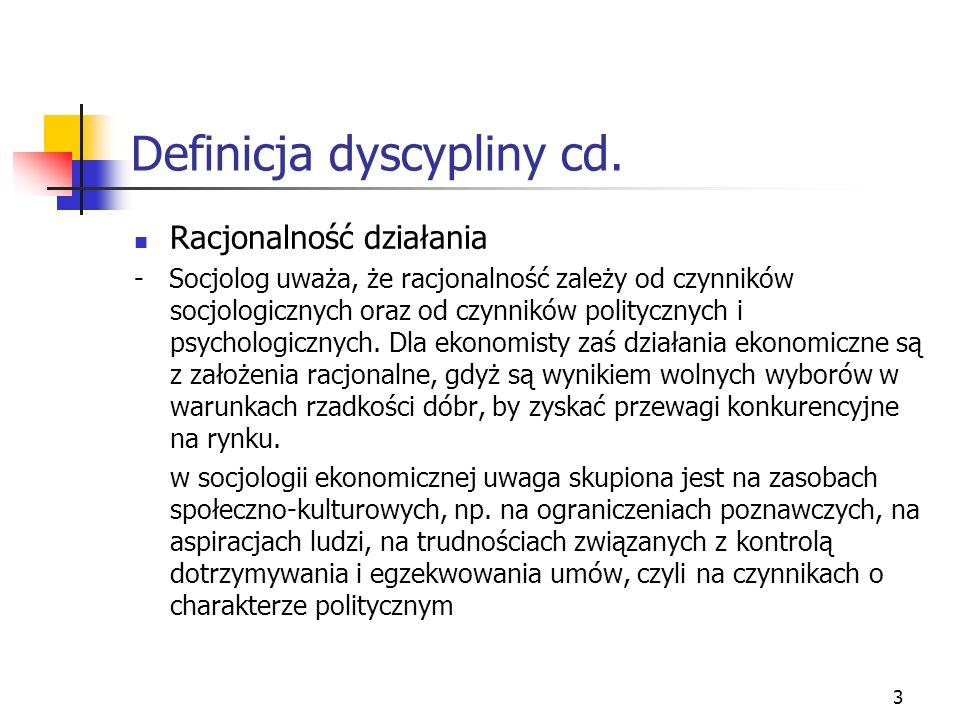 2 Definicja dyscypliny Socjologia ekonomiczna jest dyscypliną, która korzysta z analiz socjologicznych do analizy zjawisk ekonomicznych. Ponieważ jest