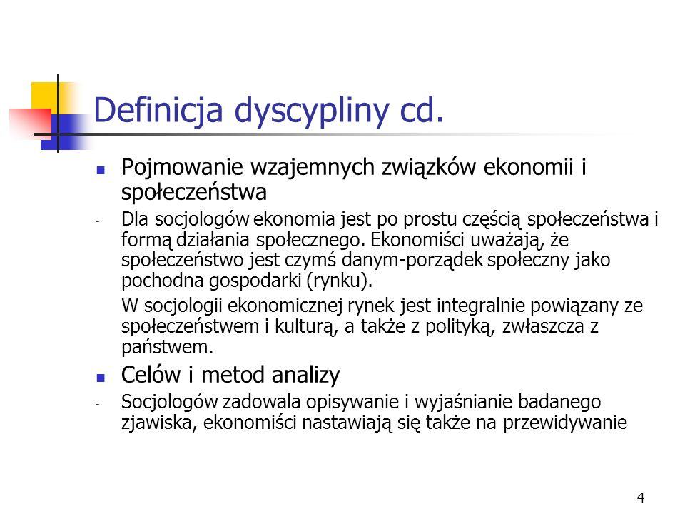 3 Definicja dyscypliny cd. Racjonalność działania - Socjolog uważa, że racjonalność zależy od czynników socjologicznych oraz od czynników politycznych