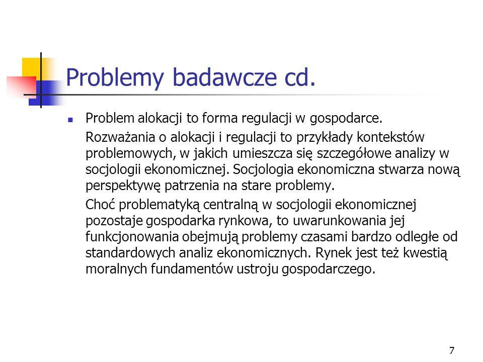 7 Problemy badawcze cd.Problem alokacji to forma regulacji w gospodarce.