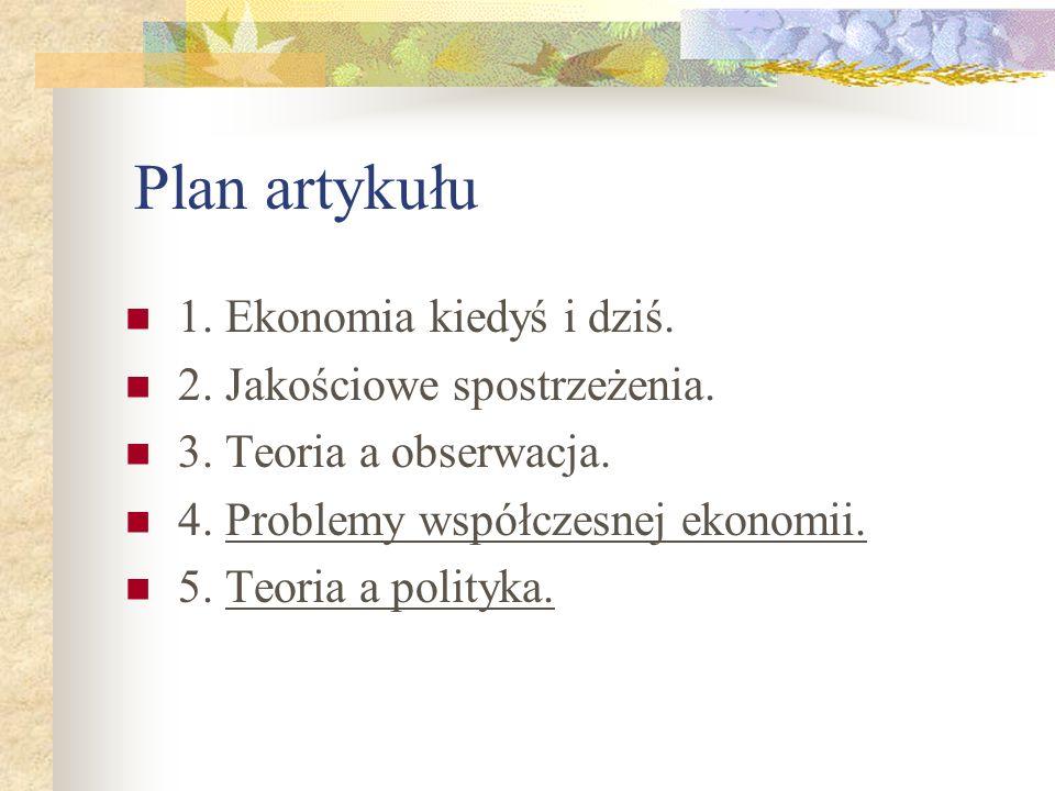 Plan artykułu 1. Ekonomia kiedyś i dziś. 2. Jakościowe spostrzeżenia.