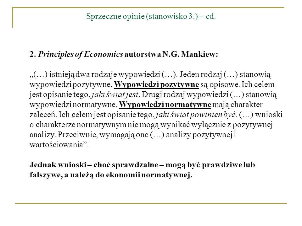Sprzeczne opinie (stanowisko 3.) – cd. 2. Principles of Economics autorstwa N.G. Mankiew: (…) istnieją dwa rodzaje wypowiedzi (…). Jeden rodzaj (…) st