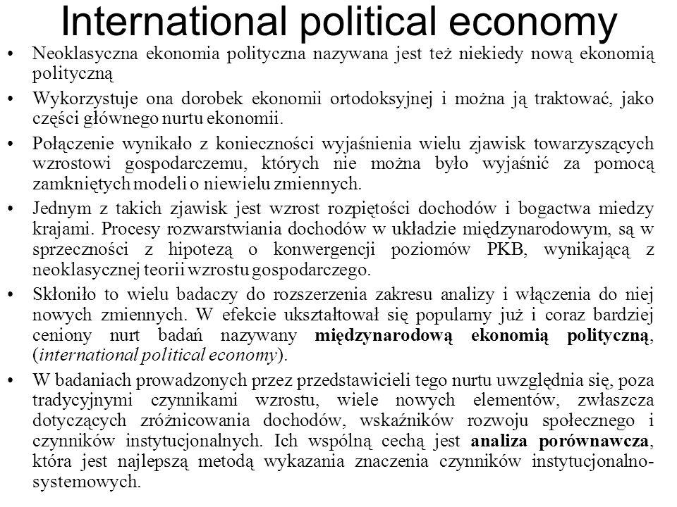 International political economy Neoklasyczna ekonomia polityczna nazywana jest też niekiedy nową ekonomią polityczną Wykorzystuje ona dorobek ekonomii