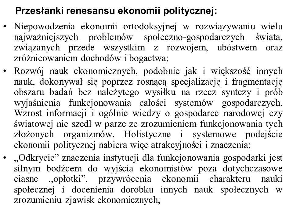 Przesłanki renesansu ekonomii politycznej: Niepowodzenia ekonomii ortodoksyjnej w rozwiązywaniu wielu najważniejszych problemów społeczno-gospodarczyc
