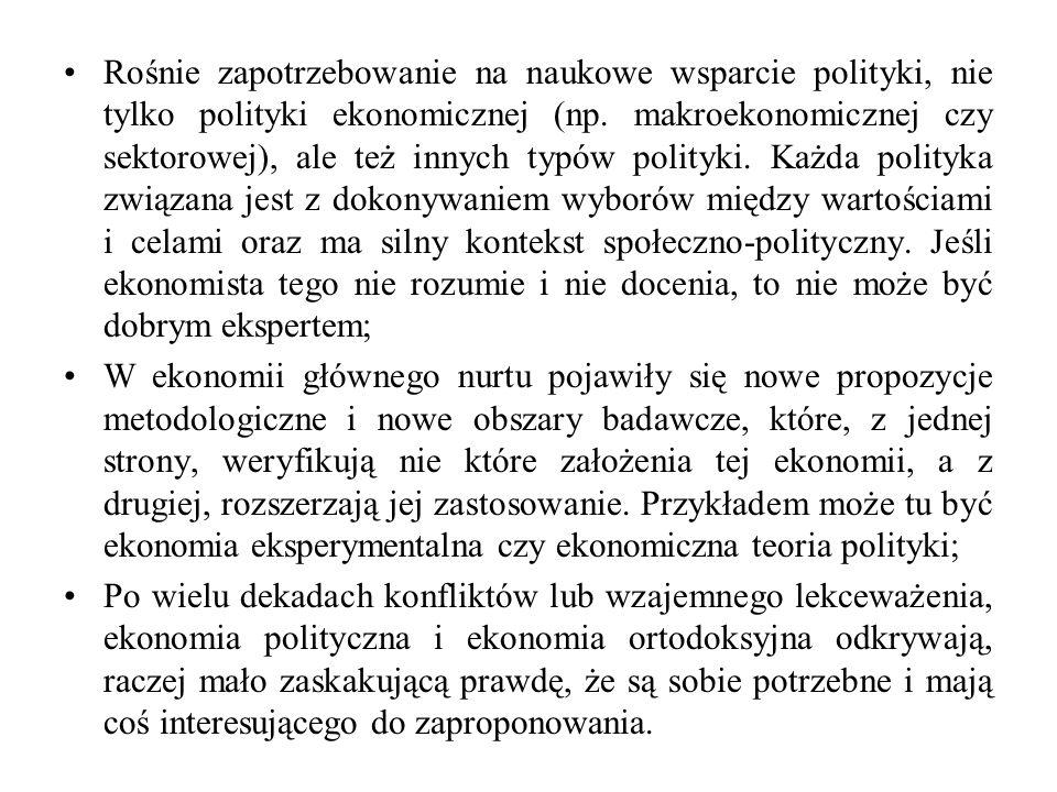 Rośnie zapotrzebowanie na naukowe wsparcie polityki, nie tylko polityki ekonomicznej (np. makroekonomicznej czy sektorowej), ale też innych typów poli