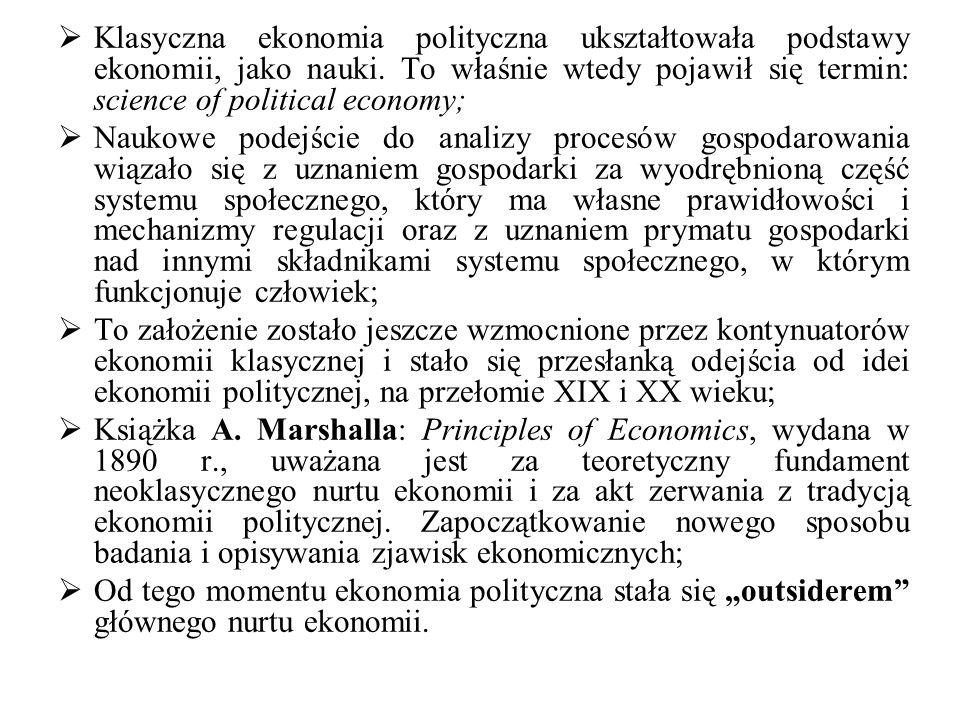 Klasyczna ekonomia polityczna ukształtowała podstawy ekonomii, jako nauki. To właśnie wtedy pojawił się termin: science of political economy; Naukowe
