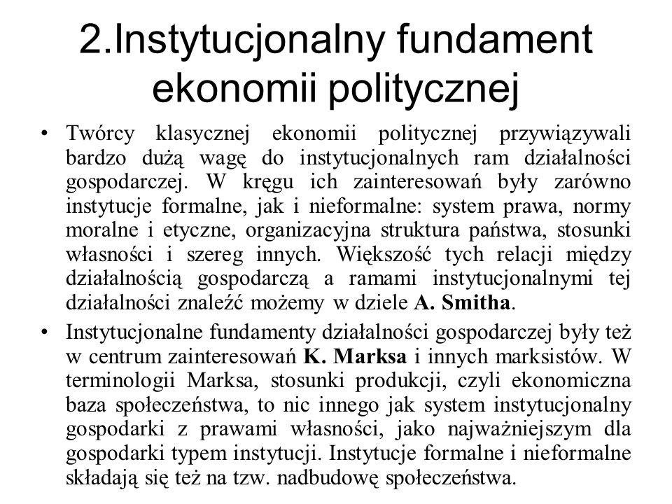 W instytucjonalizmie znaleźć możemy prawie wszystkie cechy, które są przypisywane ekonomii politycznej a)Interdyscyplinarność - analizowanie procesów ekonomicznych w szerokim kontekście uwarunkowań społecznych, kulturowych, filozoficznych i politycznych, wykorzystując przy tym dorobek innych nauk społecznych; b)Ewolucyjność - procesy gospodarcze i prawidłowości nimi rządzące ulegają zmianom, przede wszystkim ze względu na zmiany instytucjonalne zachodzące w społeczeństwie.